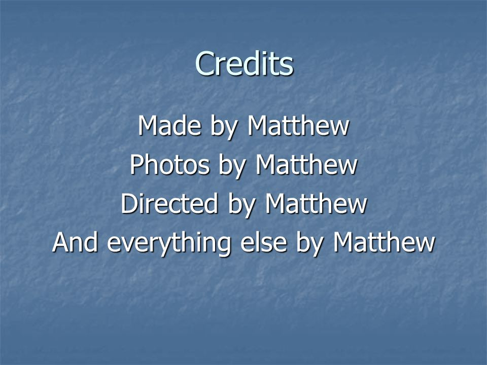 And everything else by Matthew