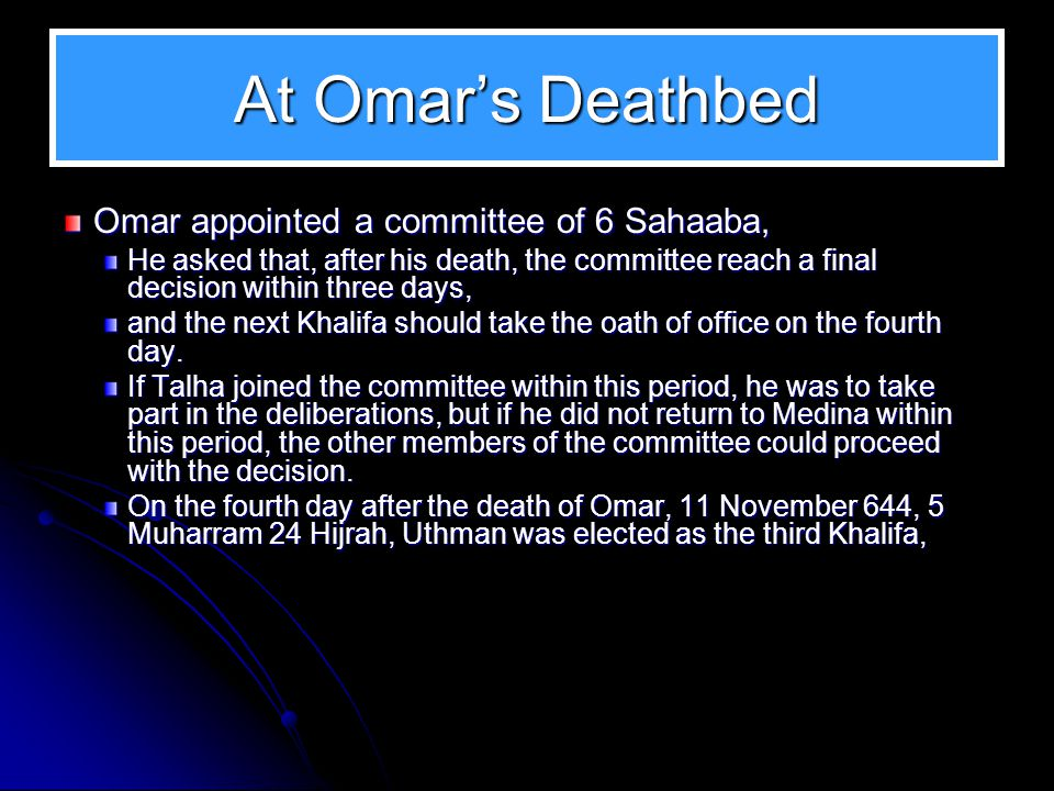 At Omar's Deathbed Omar appointed a committee of 6 Sahaaba,