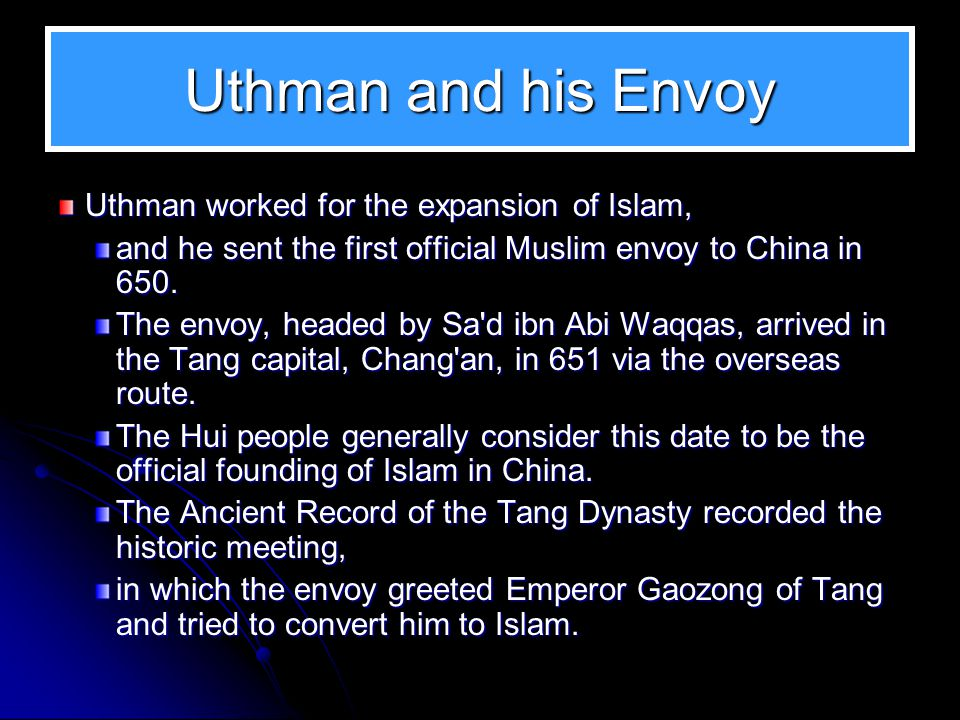 Uthman and his Envoy Uthman worked for the expansion of Islam,