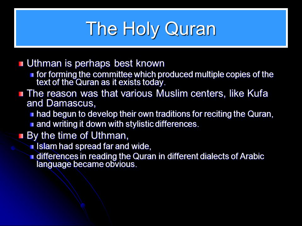 The Holy Quran Uthman is perhaps best known