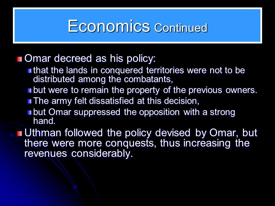 Economics Continued Omar decreed as his policy: