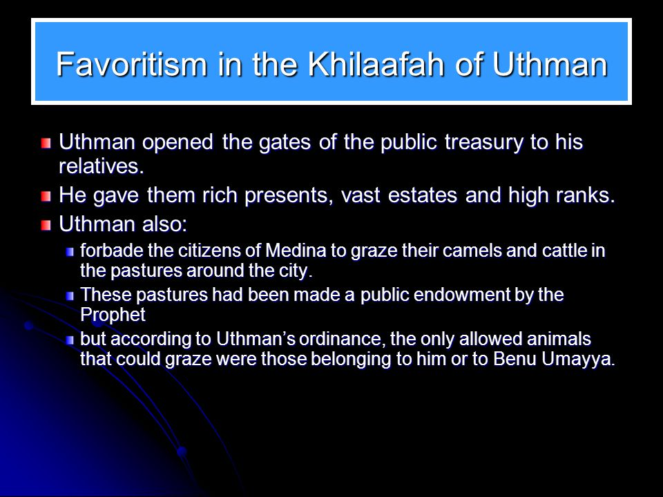 Favoritism in the Khilaafah of Uthman