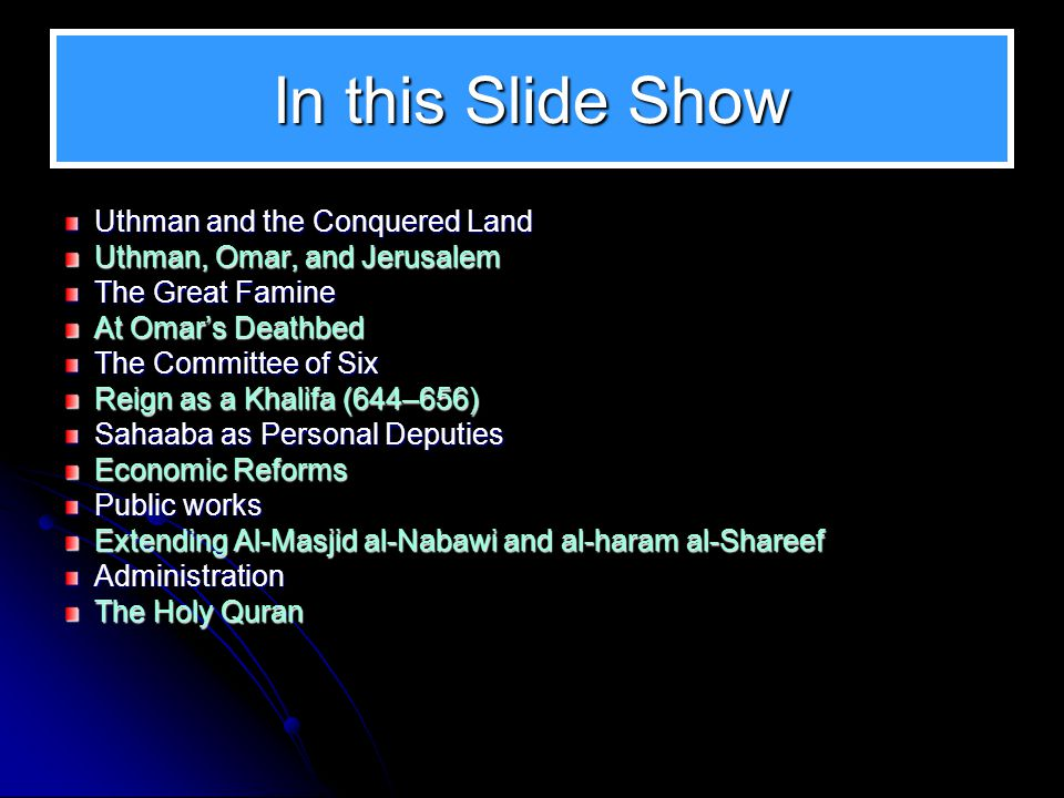 In this Slide Show Uthman and the Conquered Land