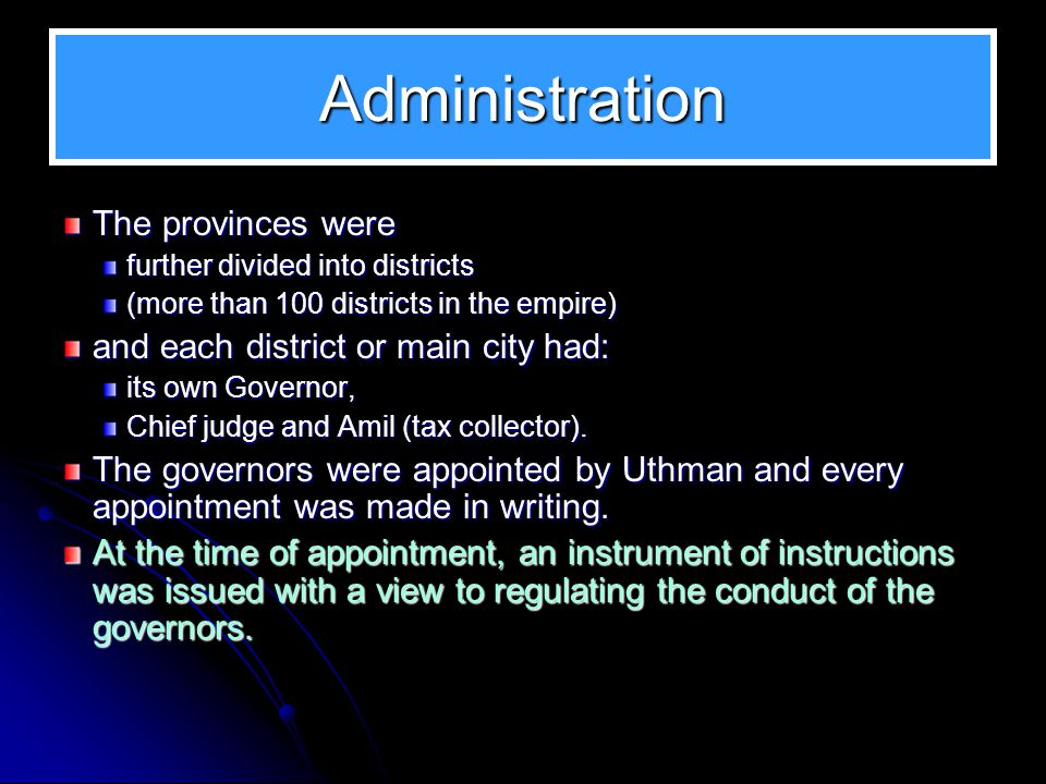 Administration The provinces were and each district or main city had: