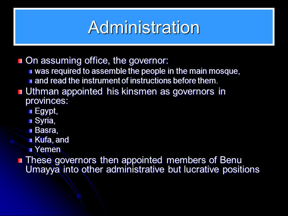 Administration On assuming office, the governor: