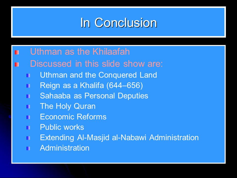 In Conclusion Uthman as the Khilaafah