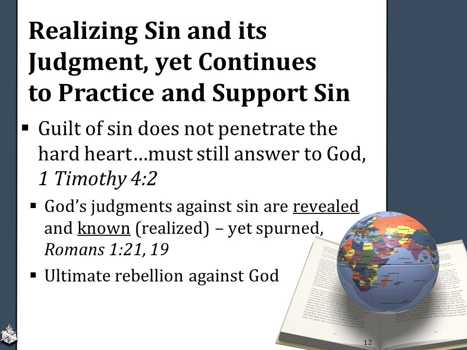 Realizing Sin and its Judgment, yet Continues to Practice and Support Sin