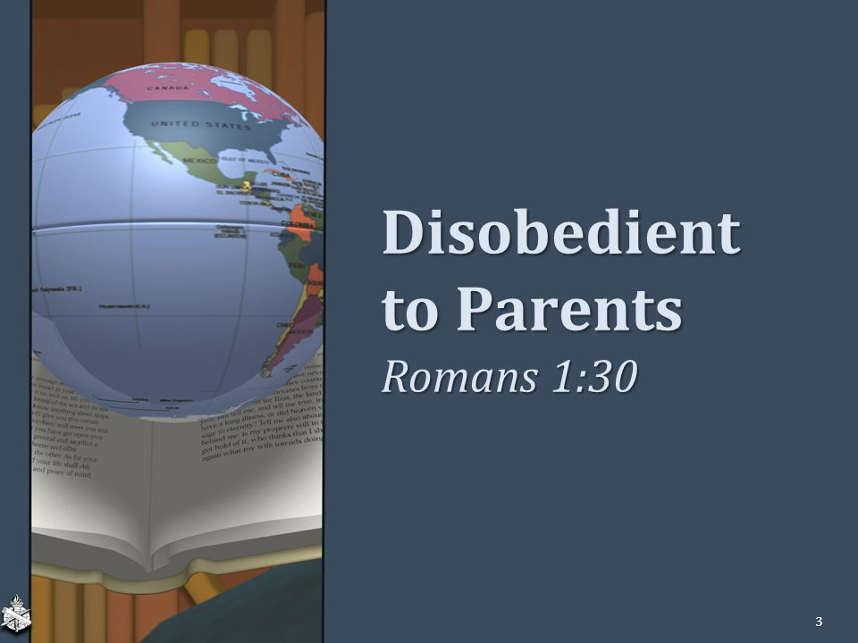 Disobedient to Parents Romans 1:30