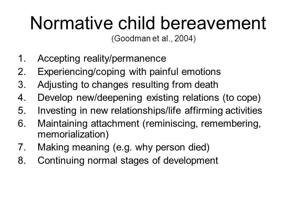 Normative child bereavement (Goodman et al., 2004)