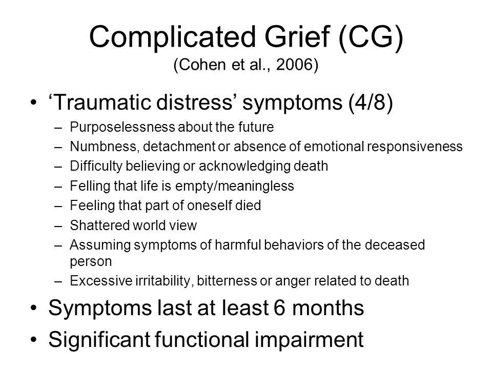 Complicated Grief (CG) (Cohen et al., 2006)