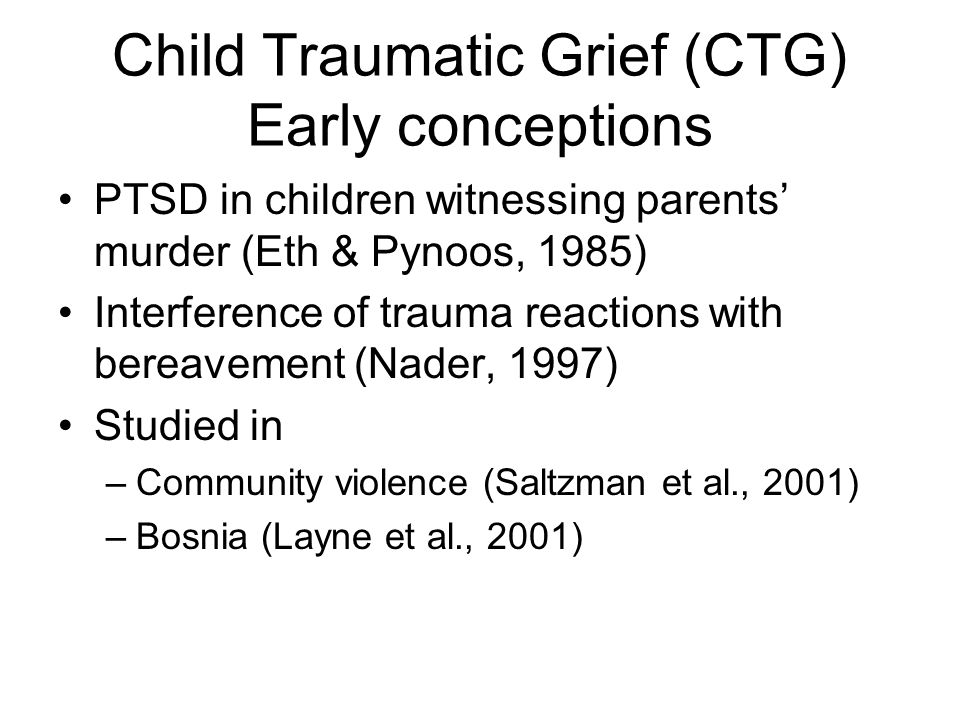 Child Traumatic Grief (CTG) Early conceptions