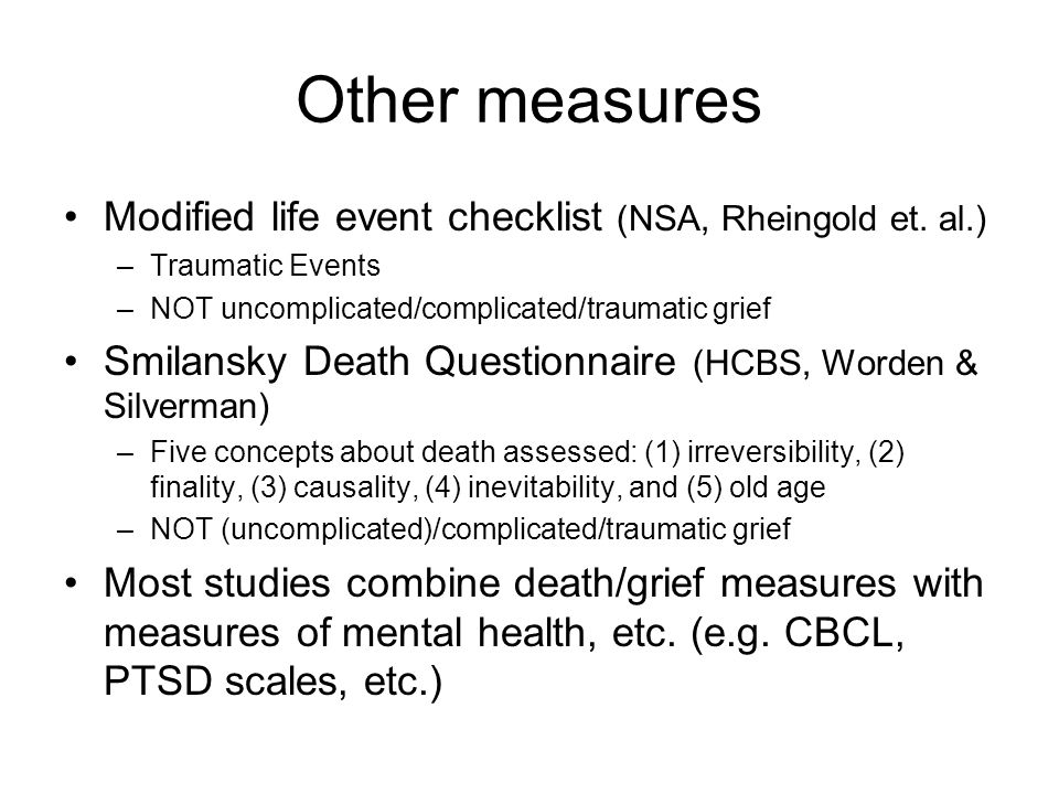 Other measures Modified life event checklist (NSA, Rheingold et. al.)