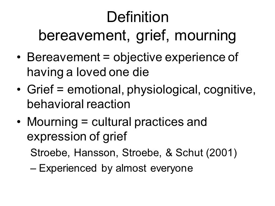 Definition bereavement, grief, mourning