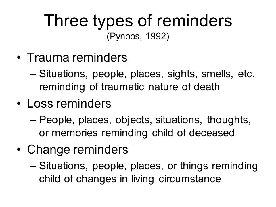 Three types of reminders (Pynoos, 1992)