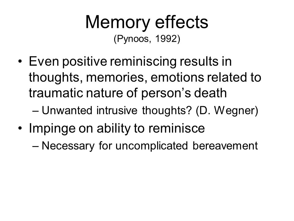 Memory effects (Pynoos, 1992)