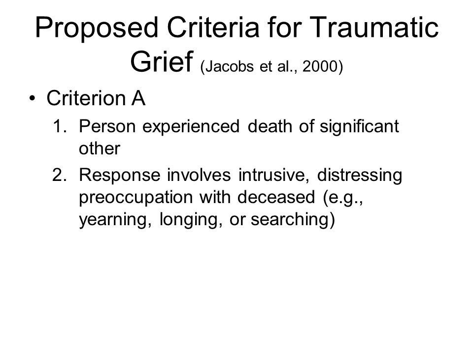 Proposed Criteria for Traumatic Grief (Jacobs et al., 2000)