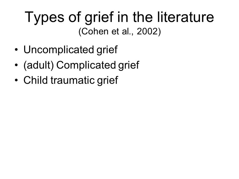 Types of grief in the literature (Cohen et al., 2002)
