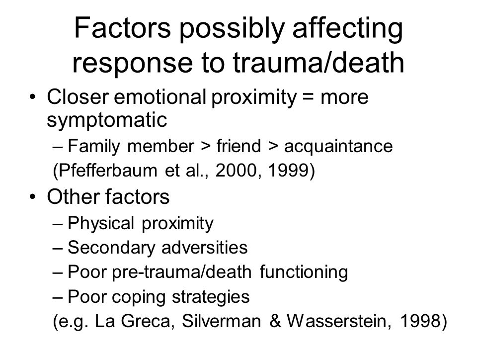 Factors possibly affecting response to trauma/death