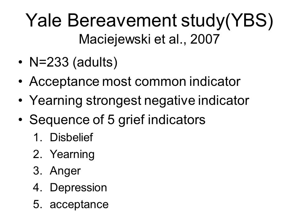 Yale Bereavement study(YBS) Maciejewski et al., 2007