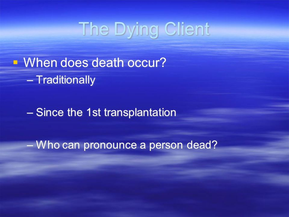 The Dying Client When does death occur Traditionally