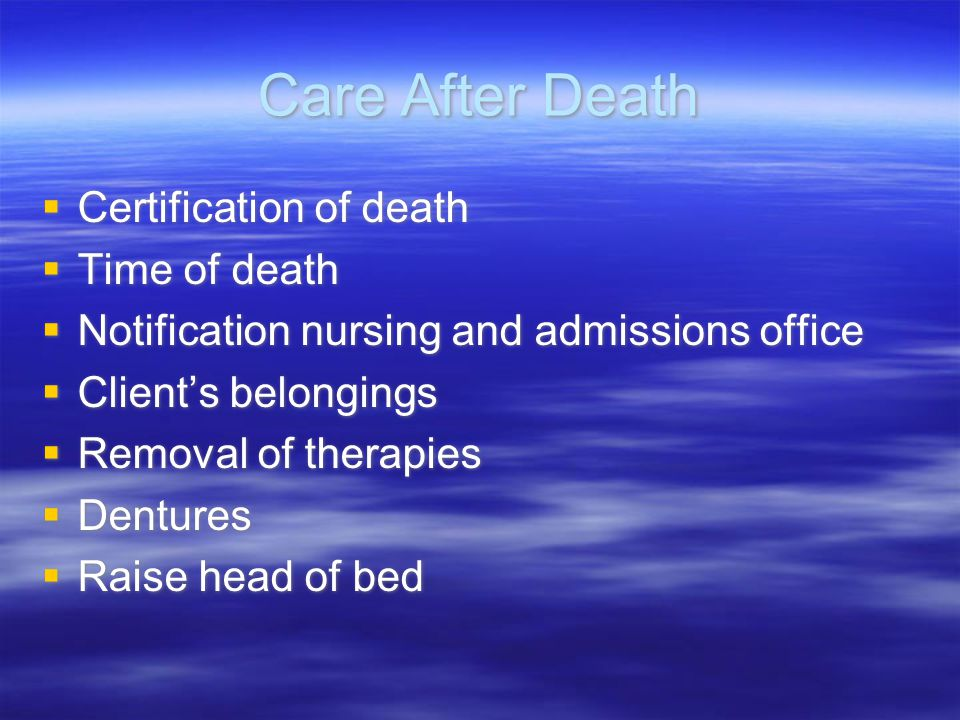 Care After Death Certification of death Time of death