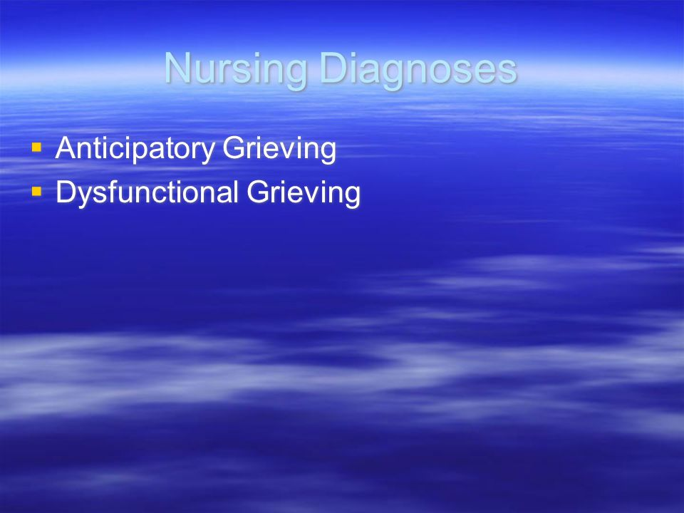 Nursing Diagnoses Anticipatory Grieving Dysfunctional Grieving