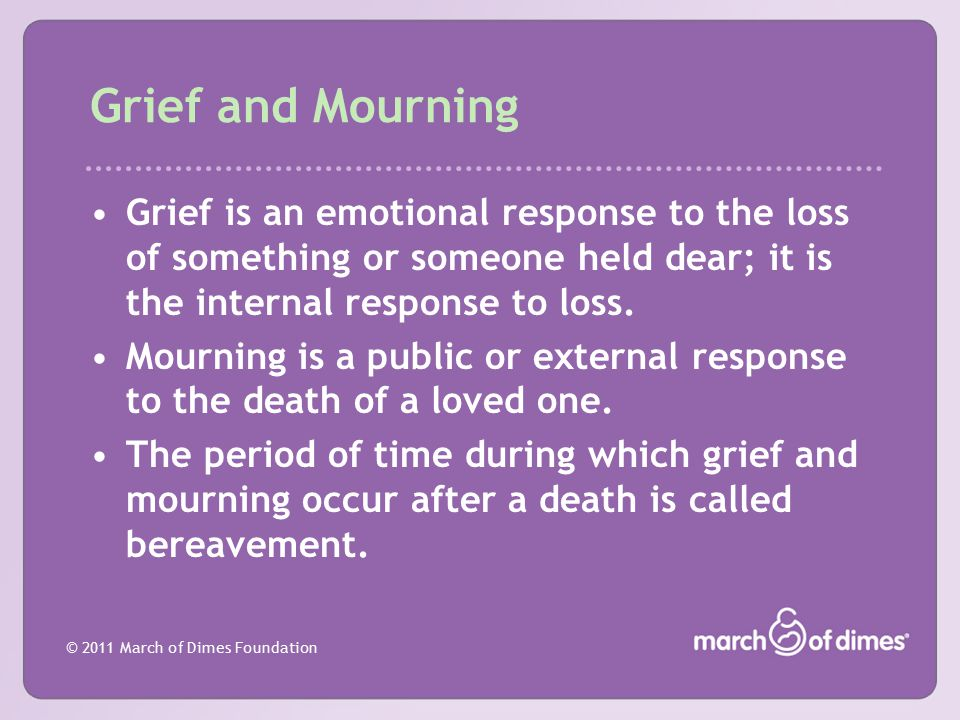 Grief and Mourning Grief is an emotional response to the loss of something or someone held dear; it is the internal response to loss.