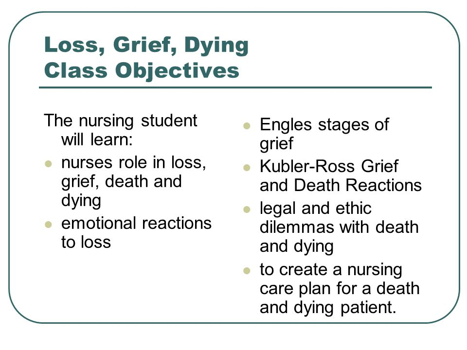 Loss, Grief, Dying Class Objectives