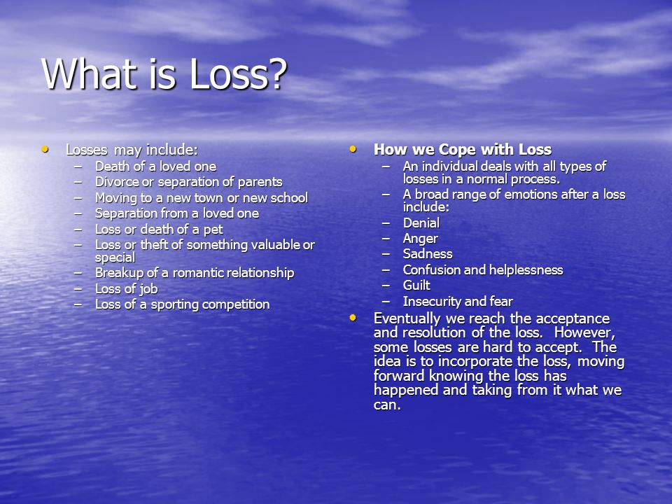 What is Loss Losses may include: How we Cope with Loss
