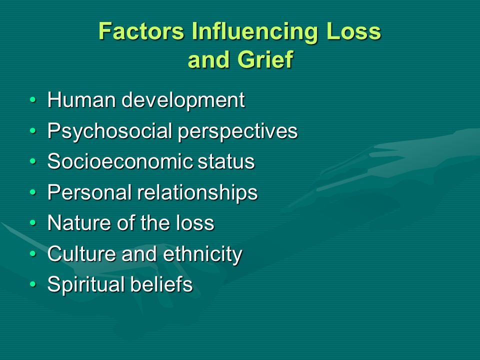 Factors Influencing Loss and Grief