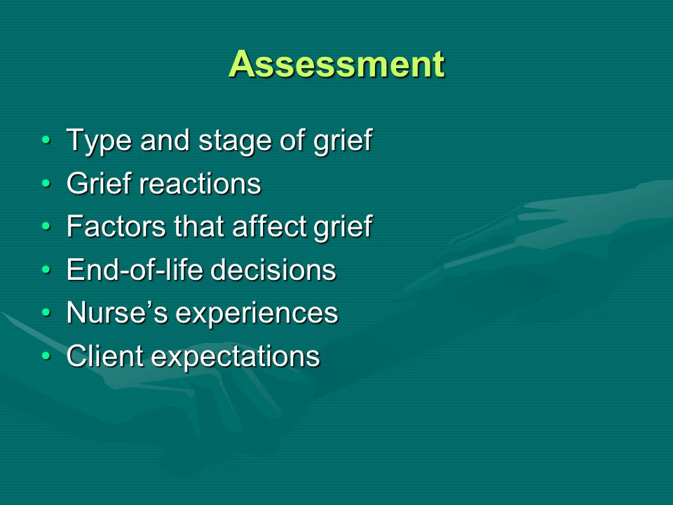 Assessment Type and stage of grief Grief reactions