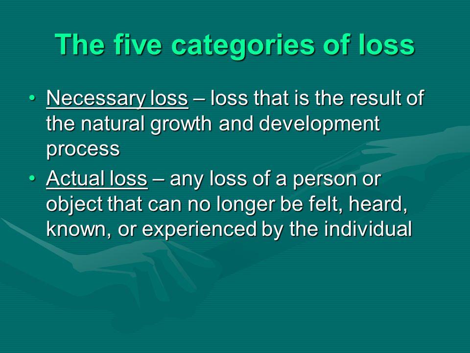 The five categories of loss