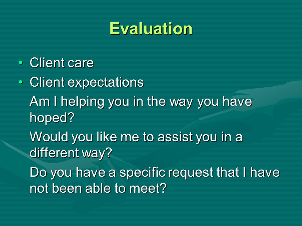 Evaluation Client care Client expectations