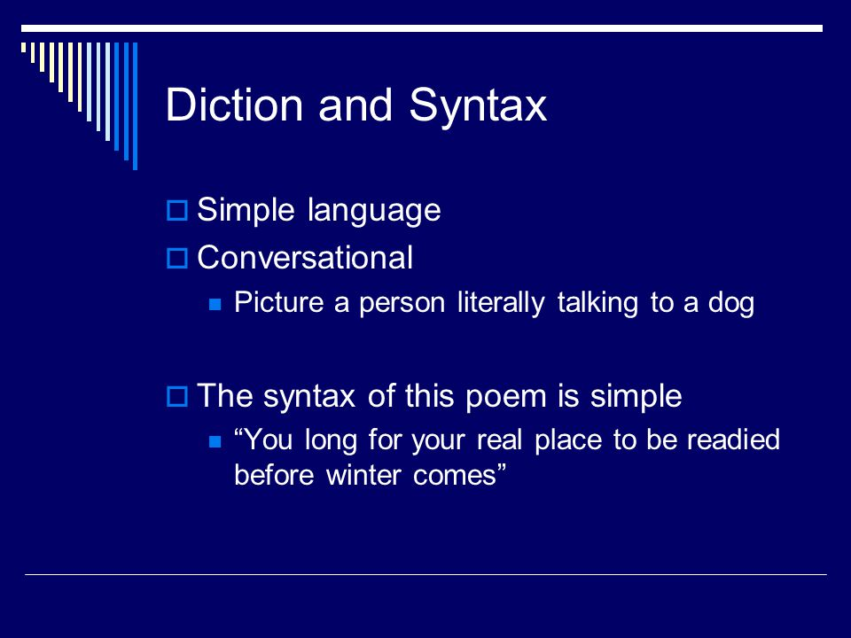 Diction and Syntax Simple language Conversational