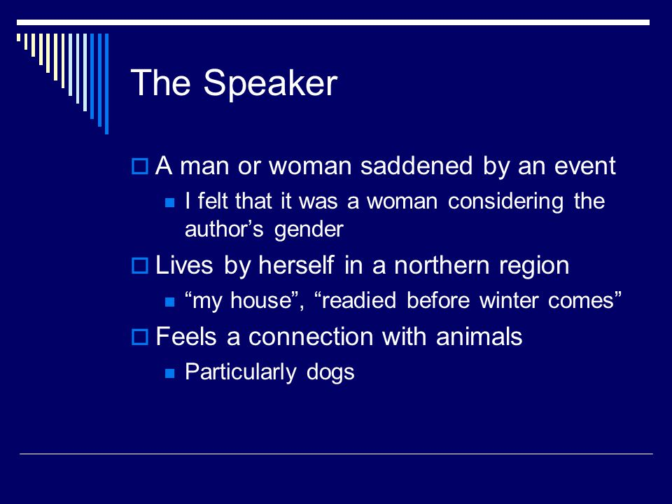 The Speaker A man or woman saddened by an event