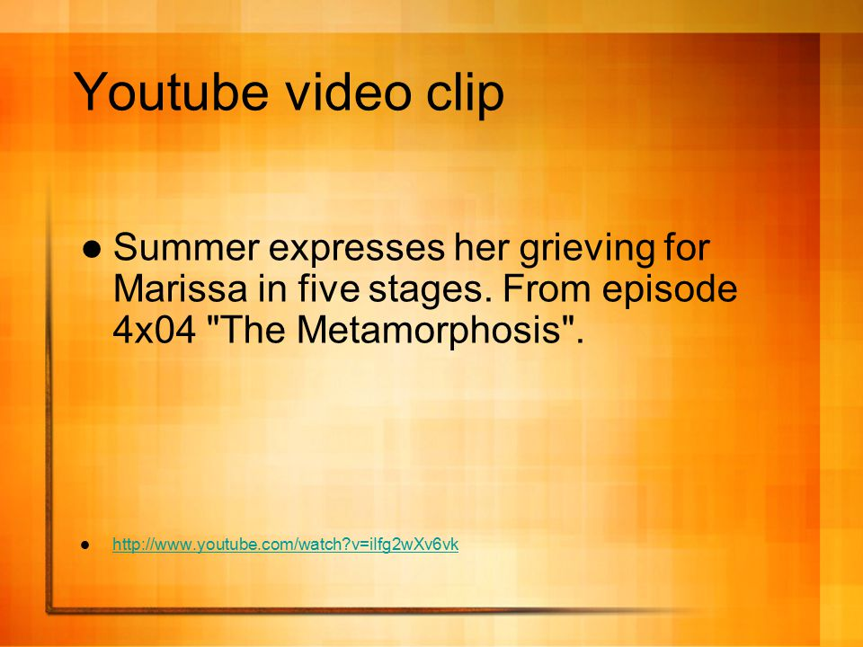 Youtube video clip Summer expresses her grieving for Marissa in five stages. From episode 4x04 The Metamorphosis .
