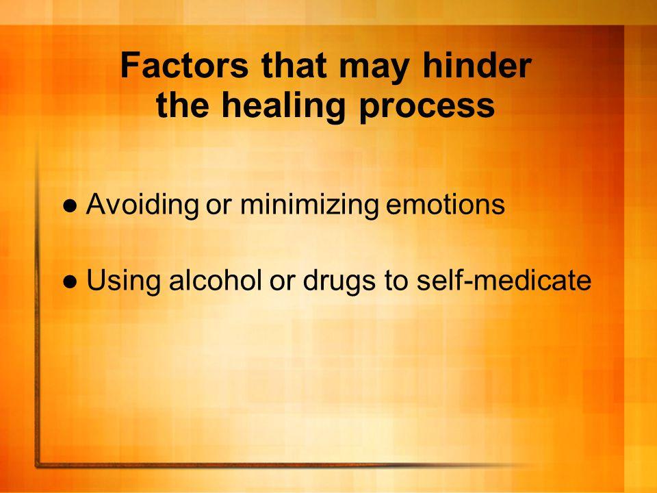 Factors that may hinder the healing process
