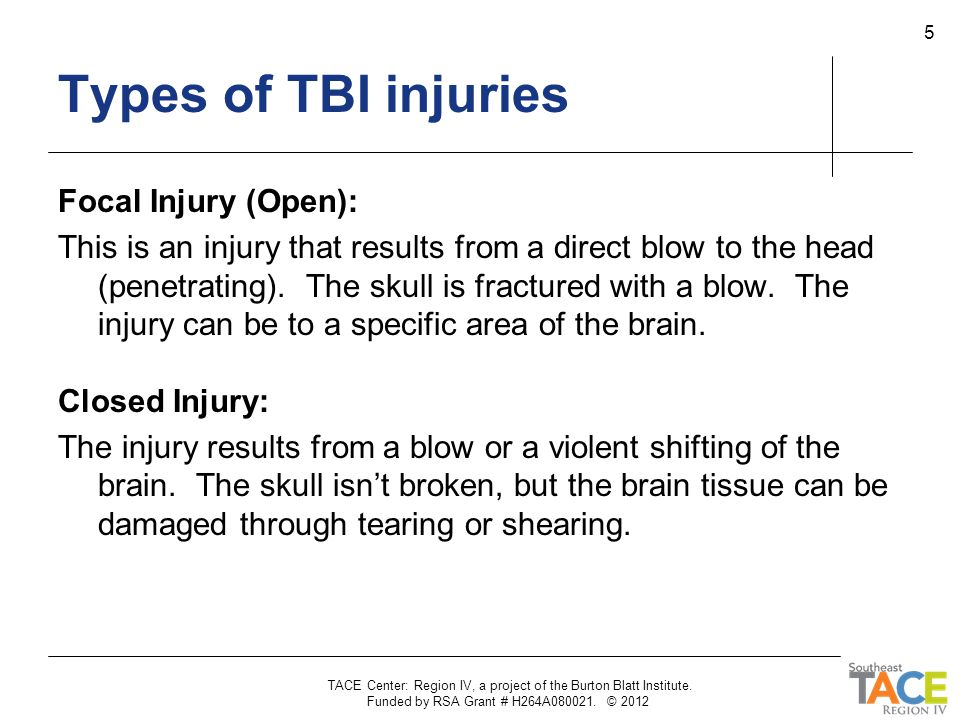 Types of TBI injuries Focal Injury (Open):