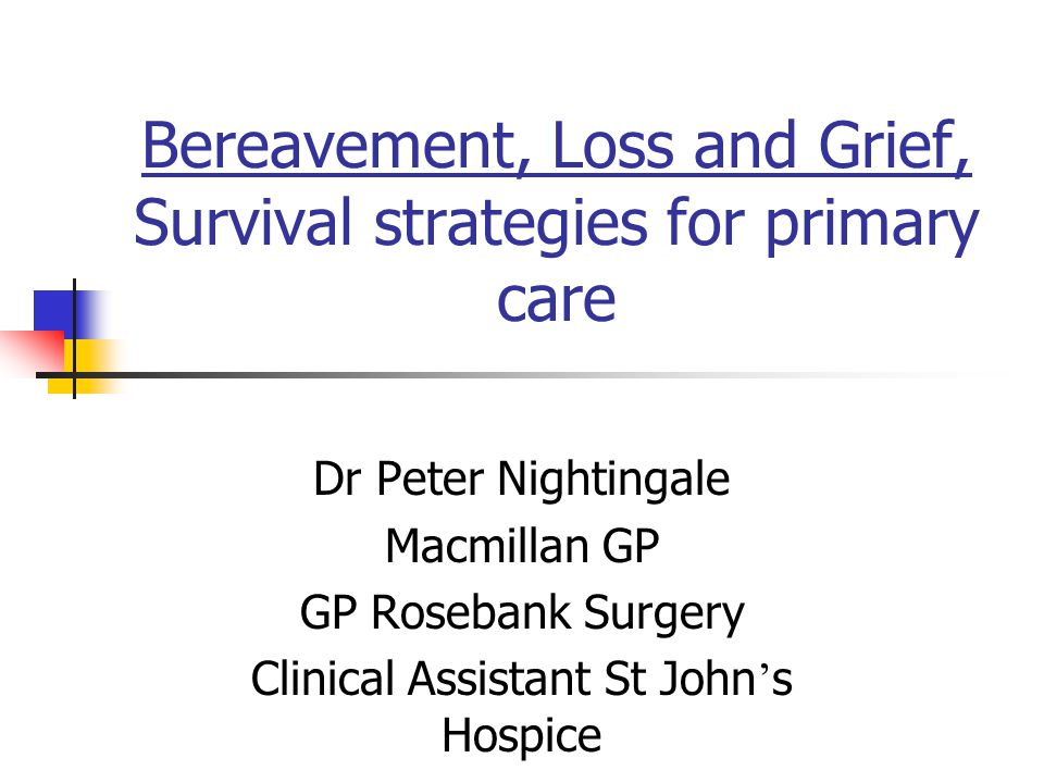 Bereavement, Loss and Grief, Survival strategies for primary care