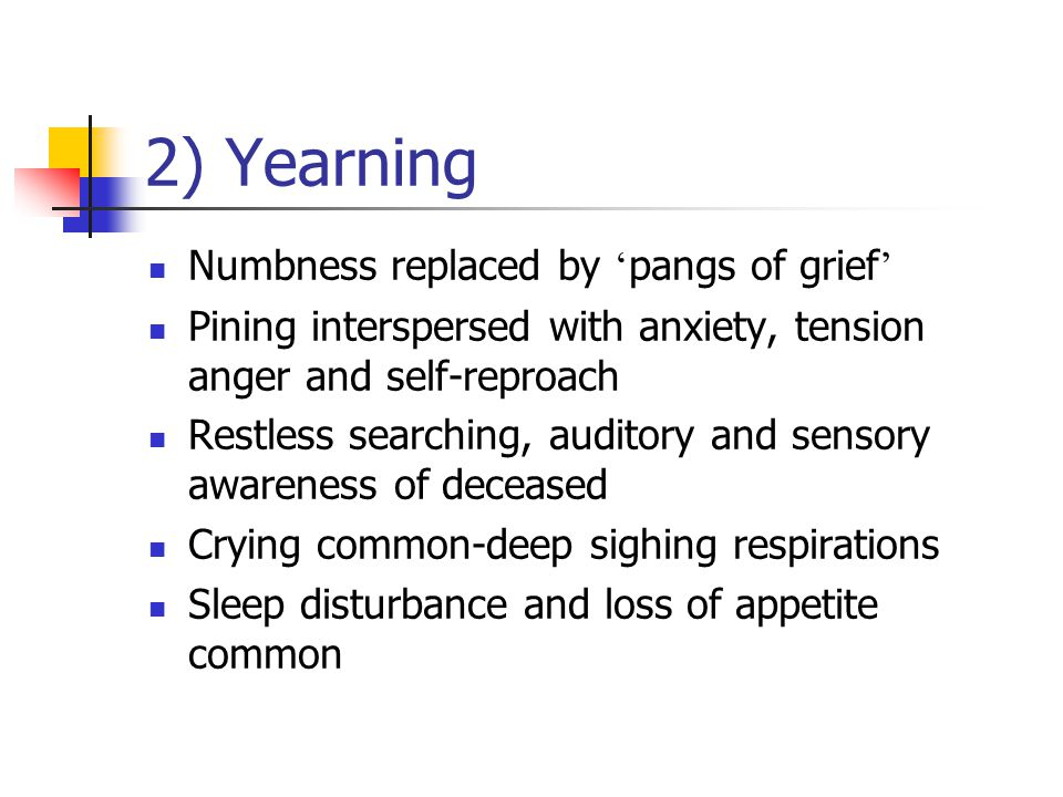 2) Yearning Numbness replaced by 'pangs of grief'