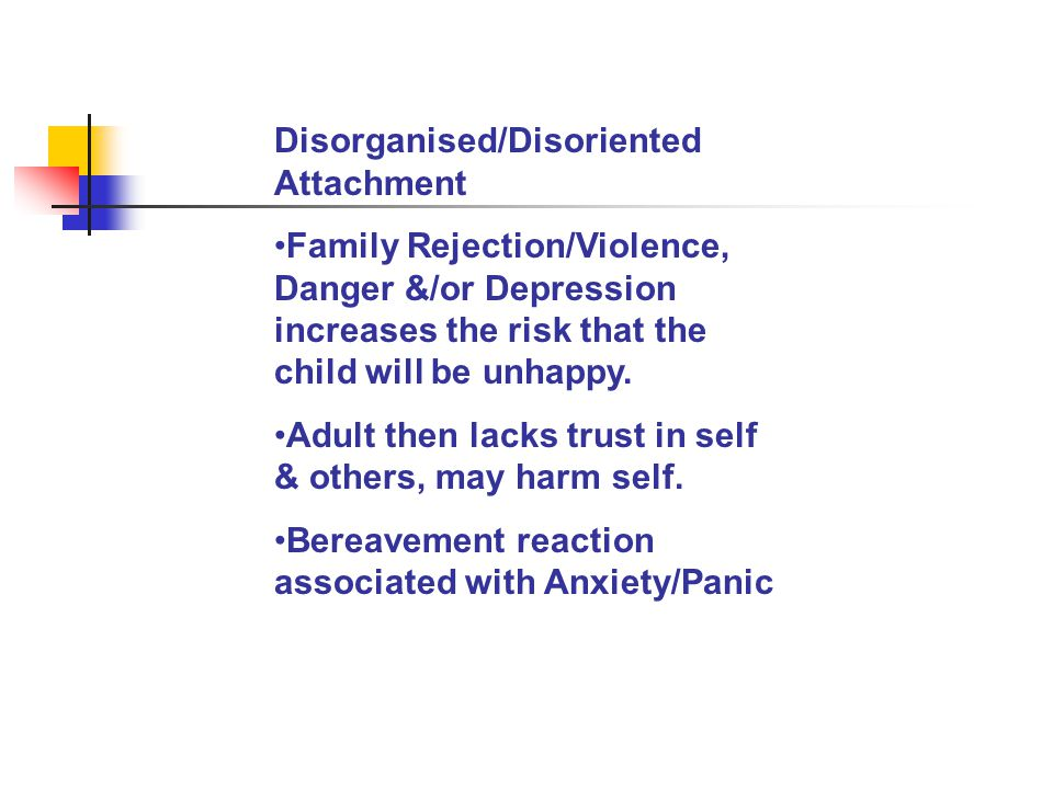 Disorganised/Disoriented Attachment