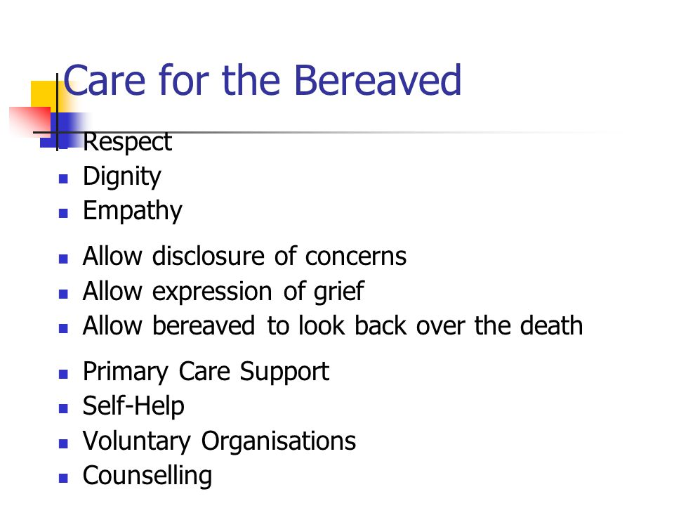 Care for the Bereaved Respect Dignity Empathy