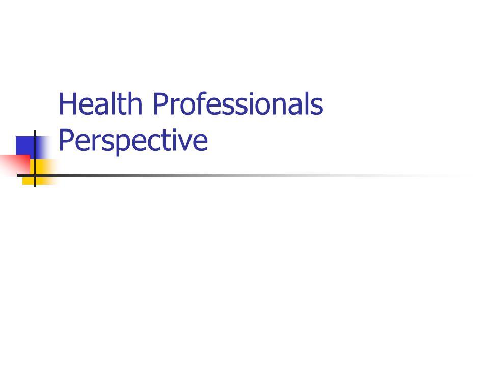 Health Professionals Perspective