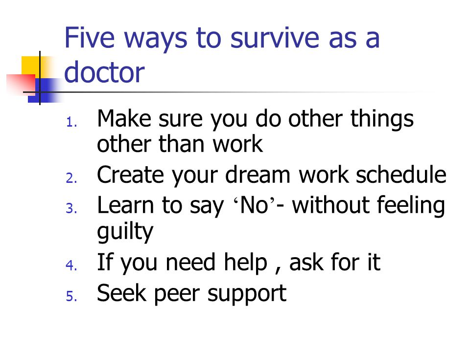 Five ways to survive as a doctor