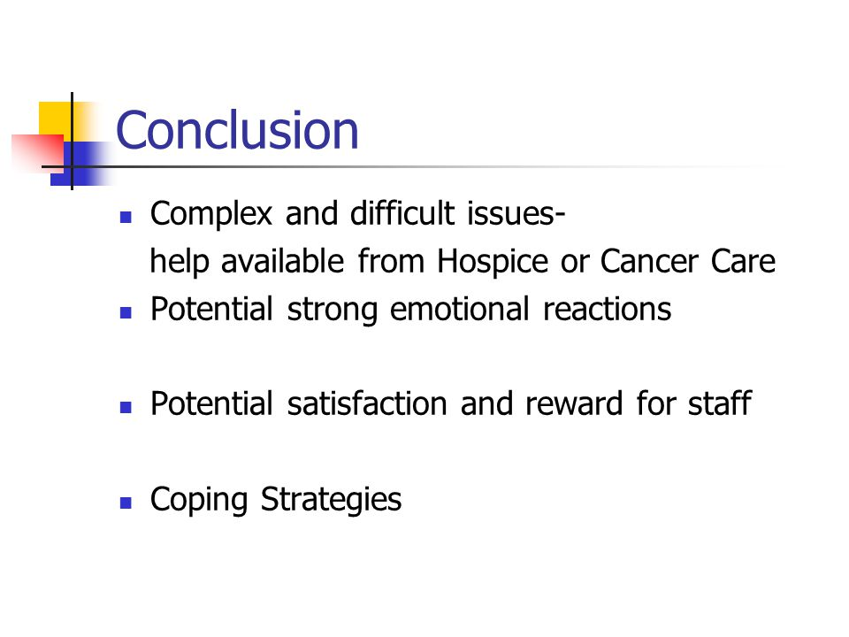 Conclusion Complex and difficult issues-