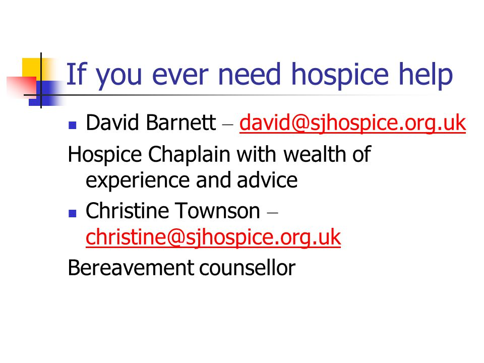 If you ever need hospice help