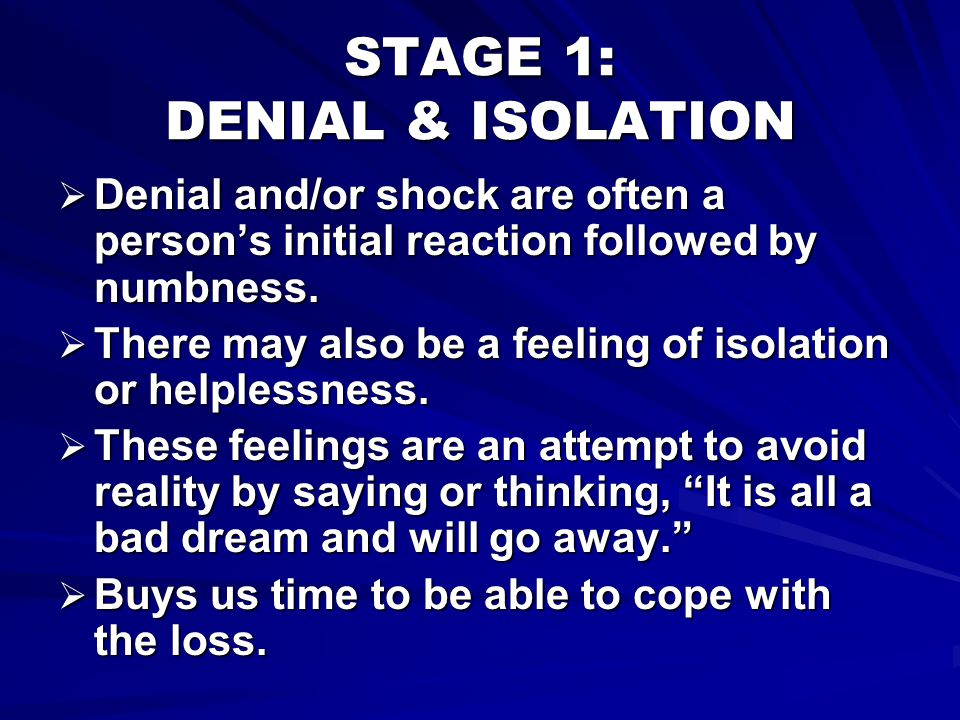 STAGE 1: DENIAL & ISOLATION