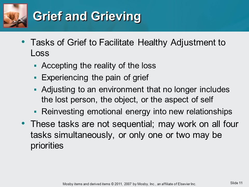 Grief and Grieving Tasks of Grief to Facilitate Healthy Adjustment to Loss. Accepting the reality of the loss.