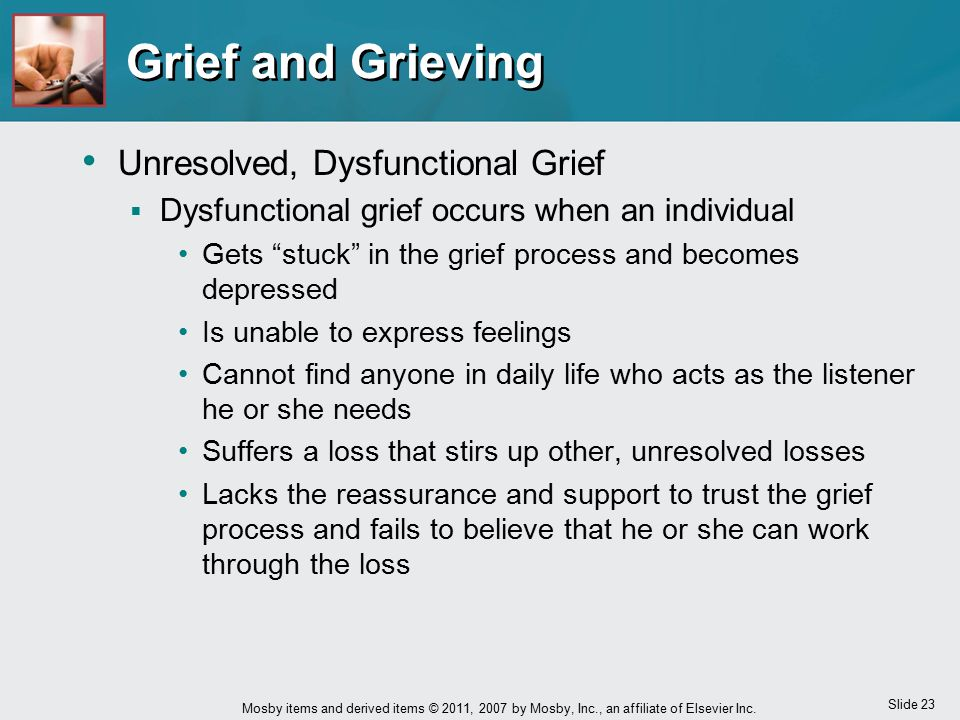 Grief and Grieving Unresolved, Dysfunctional Grief