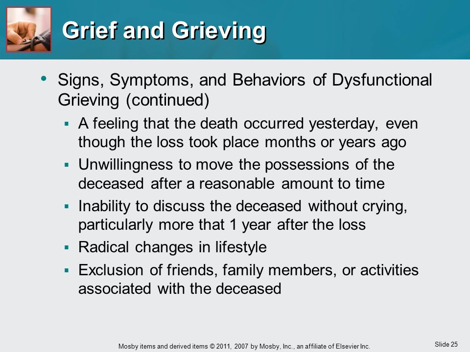 Grief and Grieving Signs, Symptoms, and Behaviors of Dysfunctional Grieving (continued)